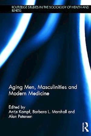 Aging Men, Masculinities and Modern Medicine