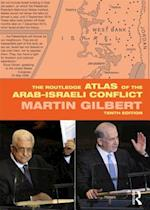 The Routledge Atlas of the Arab-Israeli Conflict (Routledge Historical Atlases)