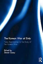 The Korean War at Sixty af Steven Casey