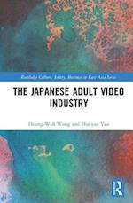 The Japanese Adult Video Industry (Routledge culture society business in East Asia)
