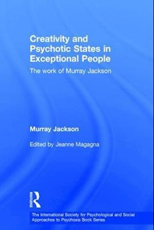 Creativity and Psychotic States in Exceptional People : The work of Murray Jackson