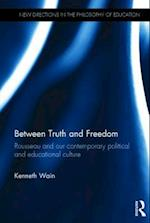 Between Truth and Freedom : Rousseau and our contemporary political and educational culture