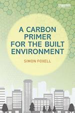A Carbon Primer for the Built Environment
