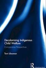 Decolonising Indigenous Child Welfare
