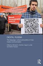 Digital Russia : The Language, Culture and Politics of New Media Communication