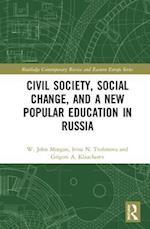Civil Society, Social Change and the New Popular Education in Russia (Routledge Contemporary Russia and Eastern Europe Series )