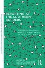 Reporting at the Southern Borders (Routledge Studies in Global Information Politics and Society)