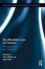The Affordable Care Act Decision (Routledge Studies in Contemporary Philosophy, nr. 57)
