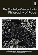 The Routledge Companion to the Philosophy of Race (Routledge Philosophy Companions)
