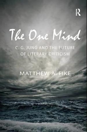 Bog, paperback The One Mind: C.G. Jung and the Future of Literary Criticism af Matthew A. Fike