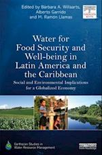 Water for Food Security and Well-being in Latin America and the Caribbean (Earthscan Studies in Water Resource Management)