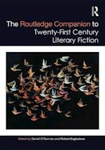 The Routledge Companion to Twenty-First Century Literary Fiction (Routledge Literature Companions)