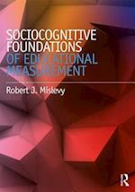 Socio-Cognitive Foundations of Educational Measurement