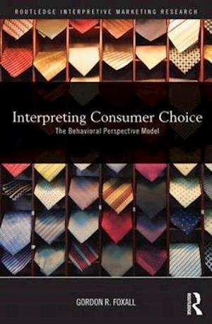 Bog, paperback Interpreting Consumer Choice af Gordon Foxall