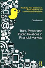 Trust, Power and Public Relations in Financial Markets (Routledge New Directions in Public Relations Communication Research)