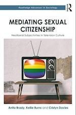 Mediating Sexual Citizenship (Routledge Advances in Sociology)