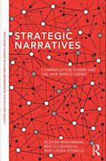 Strategic Narratives (Routledge Studies in Global Information Politics and Society)