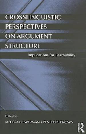 Crosslinguistic Perspectives on Argument Structure