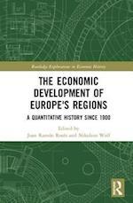 The Economic Development of Europe's Regions (Routledge Explorations in Economic History)