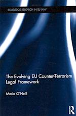 The Evolving EU Counter-terrorism Legal Framework (Routledge Research in Eu Law)