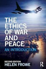 The Ethics of War and Peace (The Ethics of)