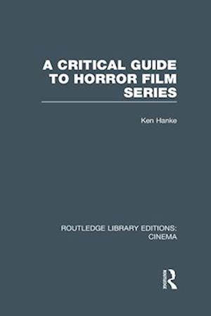 A Critical Guide to Horror Film Series