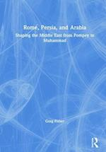 Rome, Persia, and the Arabs