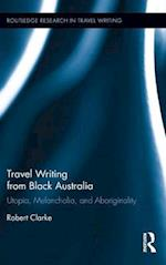 Travel Writing from Black Australia af Robert Clarke
