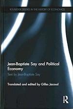 Jean-Baptiste Say and Political Economy (Routledge Studies in the History of Economics)