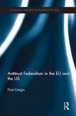 Antitrust Federalism in the EU and the US (Routledge Research in Competition Law)