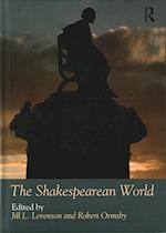 The Shakespearean World (Routledge Worlds)