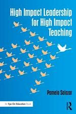 High Impact Leadership for High Impact Teaching