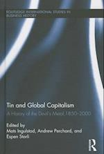 Tin and Global Capitalism, 1850-2000 (Routledge International Studies in Business History)