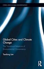 Global Cities and Climate Change (Cities and Global Governance, nr. 3)
