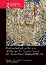 The Routledge Handbook of Identity and the Environment in the Classical and Medieval Worlds af Rebecca Futo Kennedy