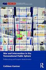 War and Intervention in the Transnational Public Sphere af Cathleen Kantner