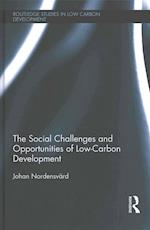 The Social Challenges and Opportunities of Low Carbon Development af Johan Nordensvard