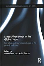Mega-Urbanization in the Global South (Routledge Studies in Urbanism and the City)