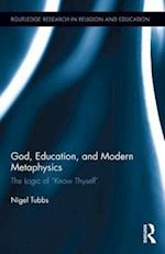 God, Education, and Modern Metaphysics (Routledge Research in Religion and Education)