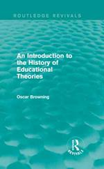 An Introduction to the History of Educational Theories af Oscar Browning