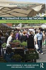 Alternative Food Networks (Routledge Studies of Gastronomy, Food and Drink)
