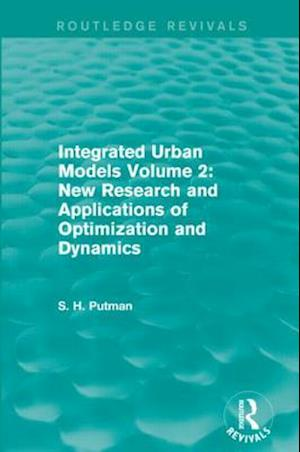 Integrated Urban Models Volume 2: New Research and Applications of Optimization and Dynamics