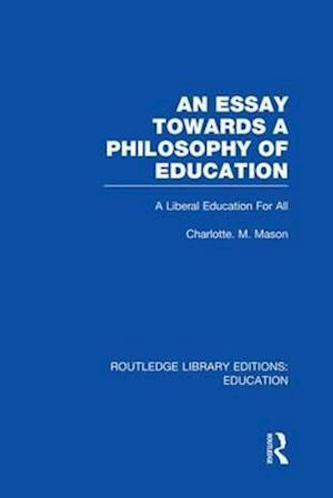 An Essay Towards A Philosophy of Education