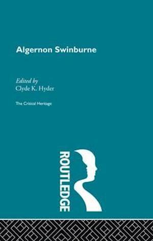 Algernon Swinburne : The Critical Heritage