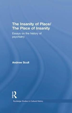 The Insanity of Place / The Place of Insanity