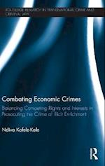 Combating Economic Crimes (Routledge Research in Transnational Crime and Criminal Law, nr. 3)