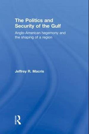 The Politics and Security of the Gulf