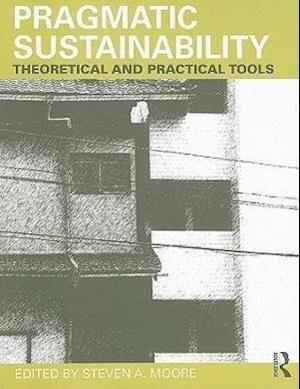 Pragmatic Sustainability : Theoretical and Practical Tools