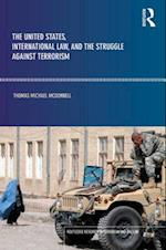 The United States, International Law, and the Struggle against Terrorism (Routledge Research in Terrorism and the Law)