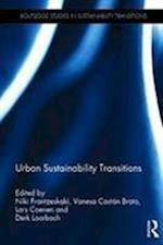 Urban Sustainability Transitions (Routledge Studies in Sustainability Transitions)